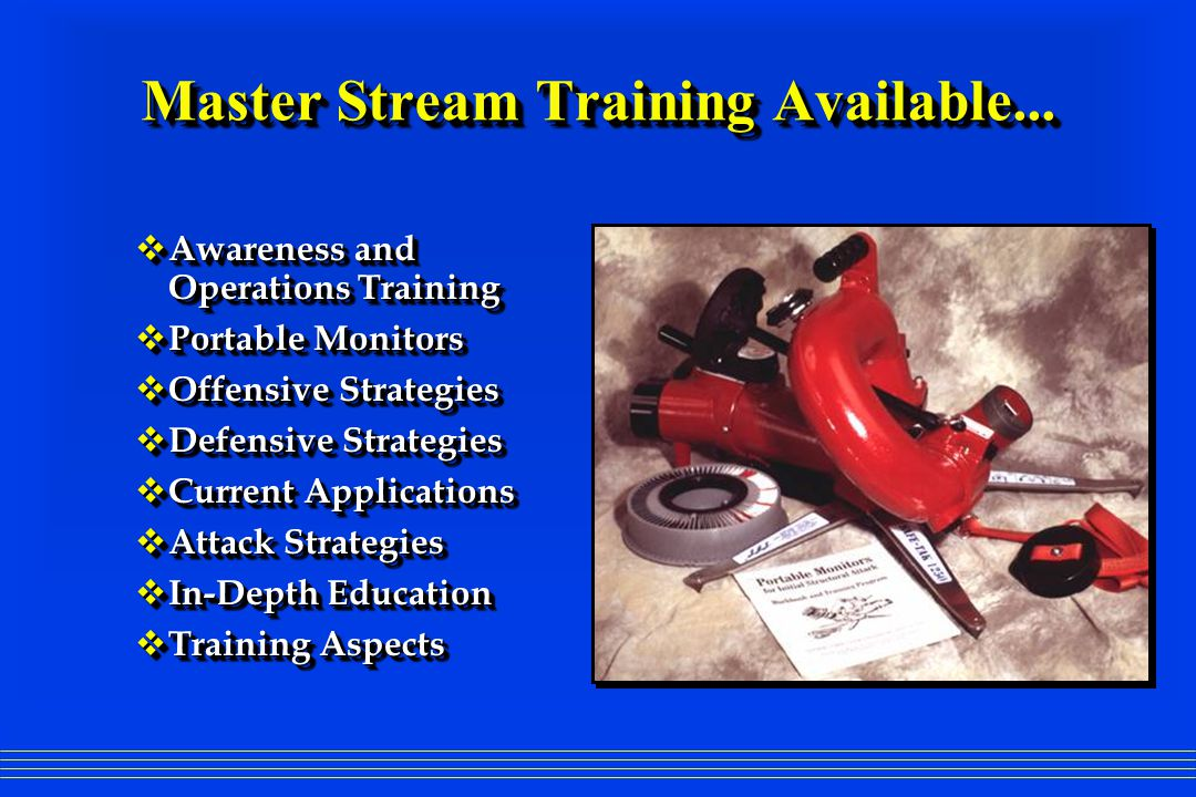 Master Stream Training Available...  Awareness and Operations Training  Portable Monitors  Offensive Strategies  Defensive Strategies  Current Ap