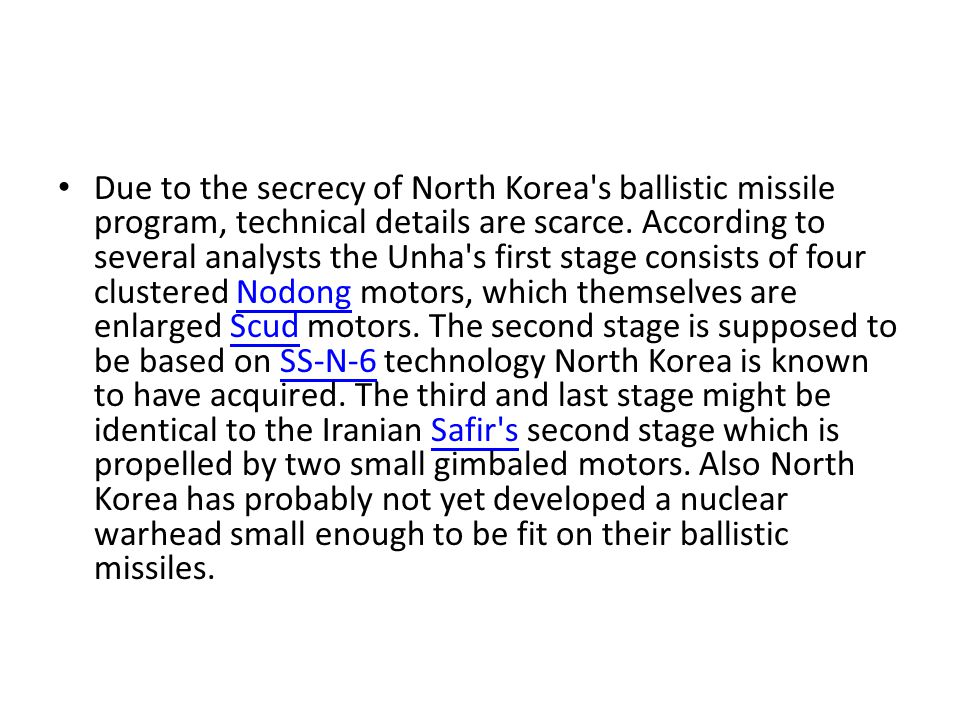 Due to the secrecy of North Korea s ballistic missile program, technical details are scarce.