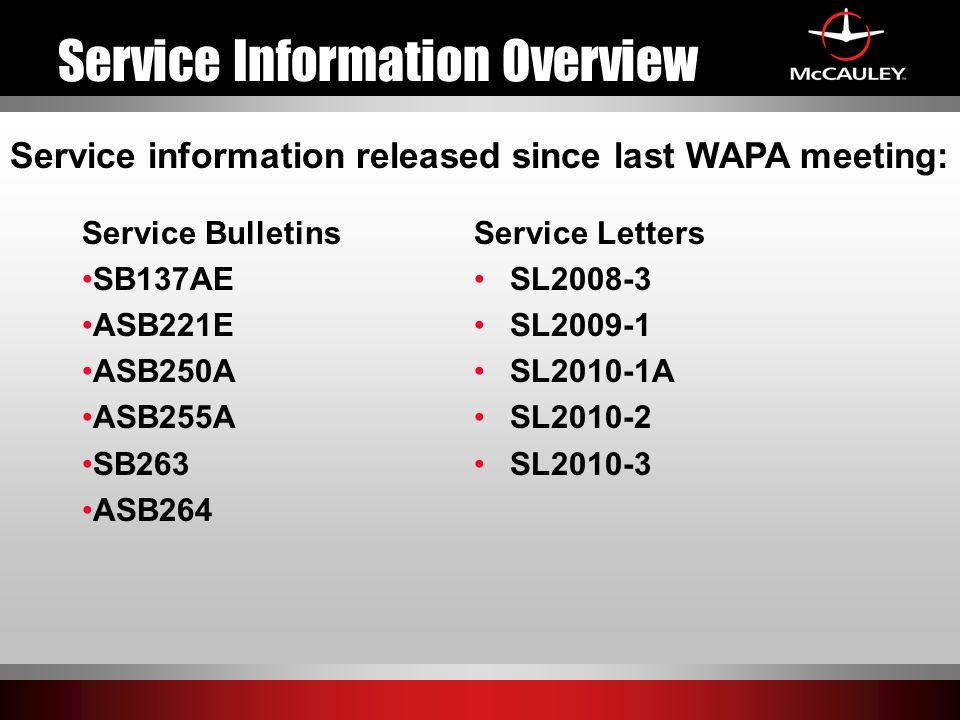 Service Information Overview Service Letters SL2008-3 SL2009-1 SL2010-1A SL2010-2 SL2010-3 Service information released since last WAPA meeting: Servi