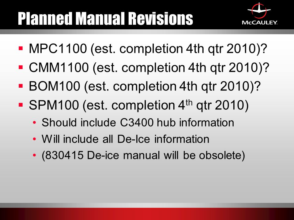 Planned Manual Revisions  MPC1100 (est. completion 4th qtr 2010)?  CMM1100 (est. completion 4th qtr 2010)?  BOM100 (est. completion 4th qtr 2010)?