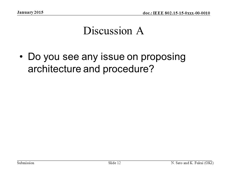 doc.: IEEE 802.15-15-0xxx-00-0010 Submission Discussion A Do you see any issue on proposing architecture and procedure.