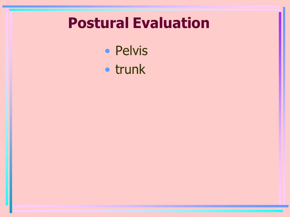 Postural Evaluation Pelvis trunk