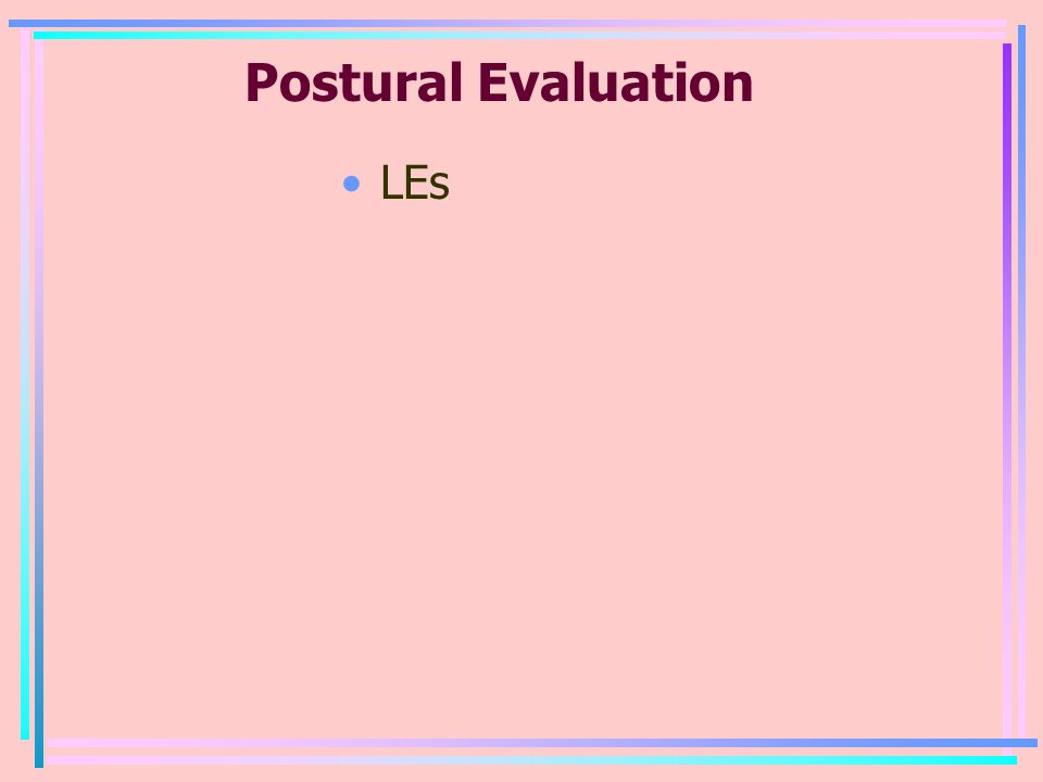 Postural Evaluation LEs