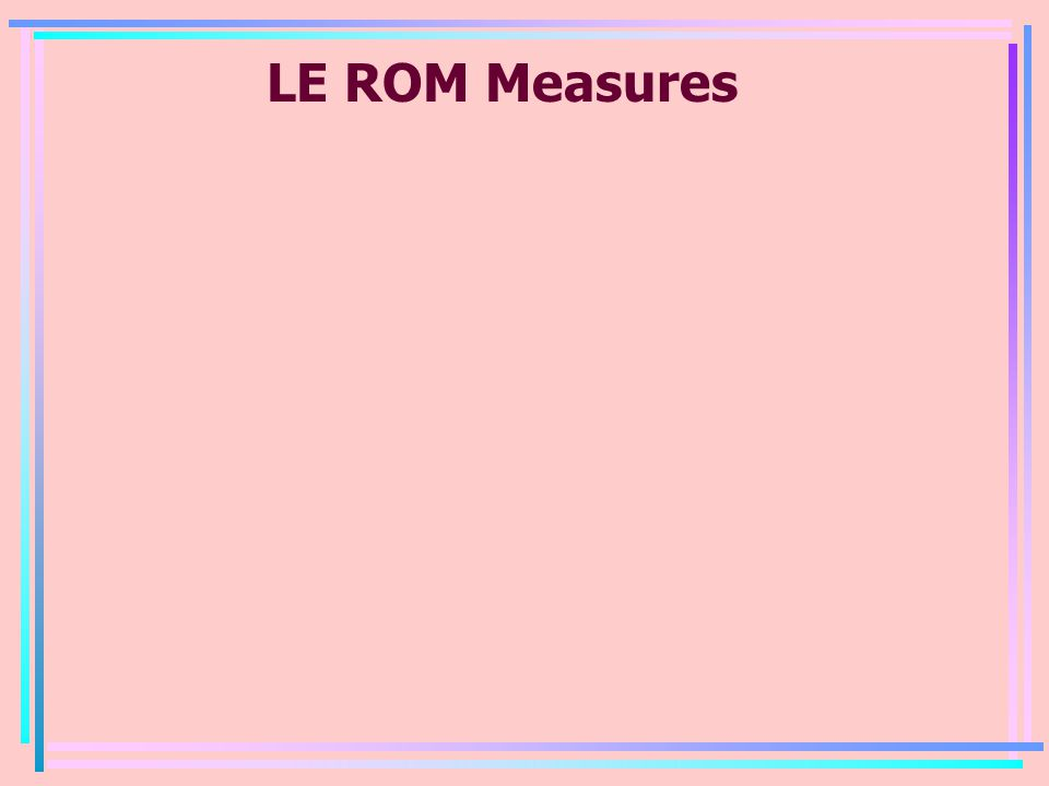 LE ROM Measures