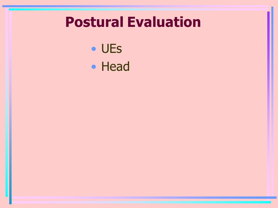 Postural Evaluation UEs Head
