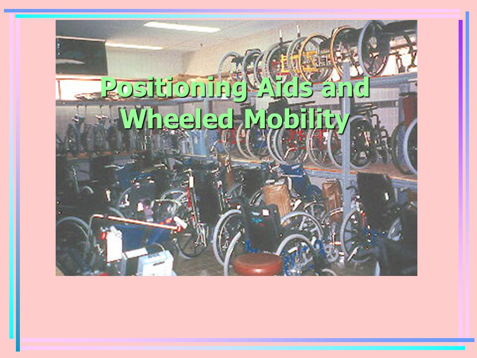 Positioning Aids and Wheeled Mobility