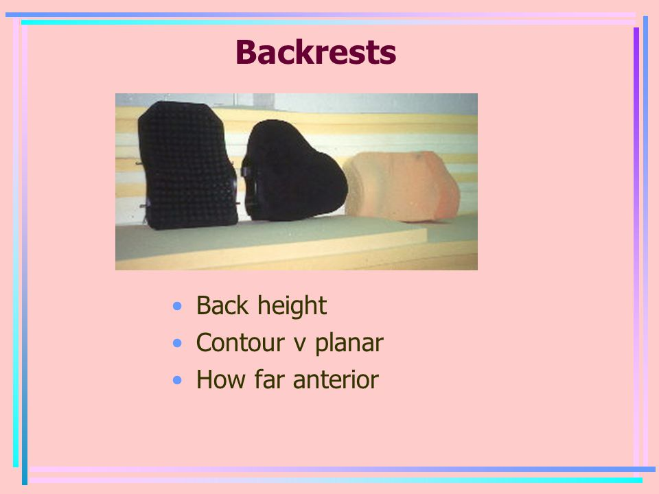 Backrests Back height Contour v planar How far anterior