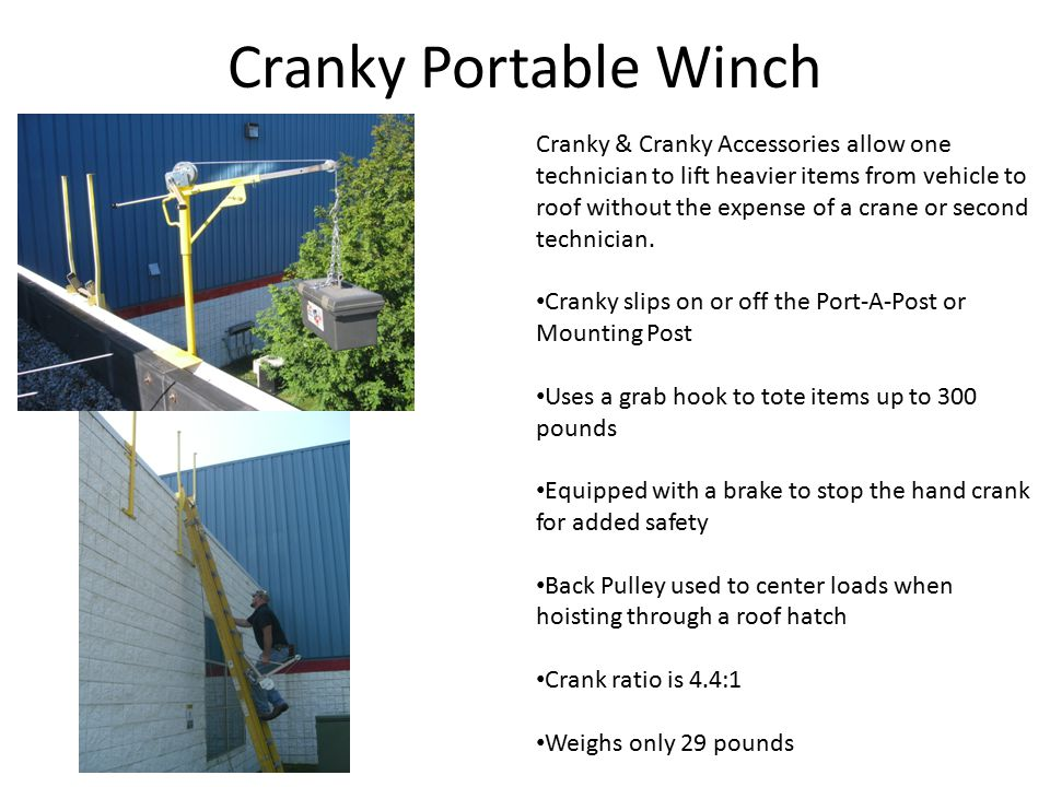 Cranky Portable Winch Cranky & Cranky Accessories allow one technician to lift heavier items from vehicle to roof without the expense of a crane or second technician.
