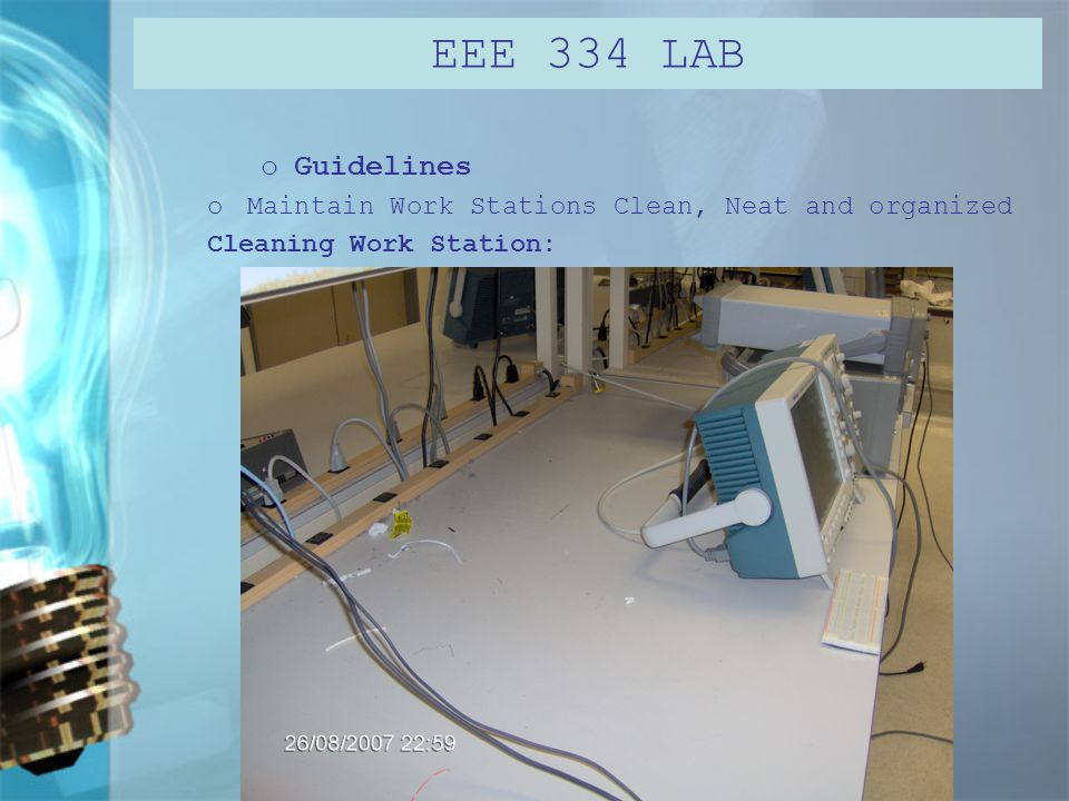 oGuidelines oMaintain Work Stations Clean, Neat and organized Clean Work Benches: EEE 334 LAB