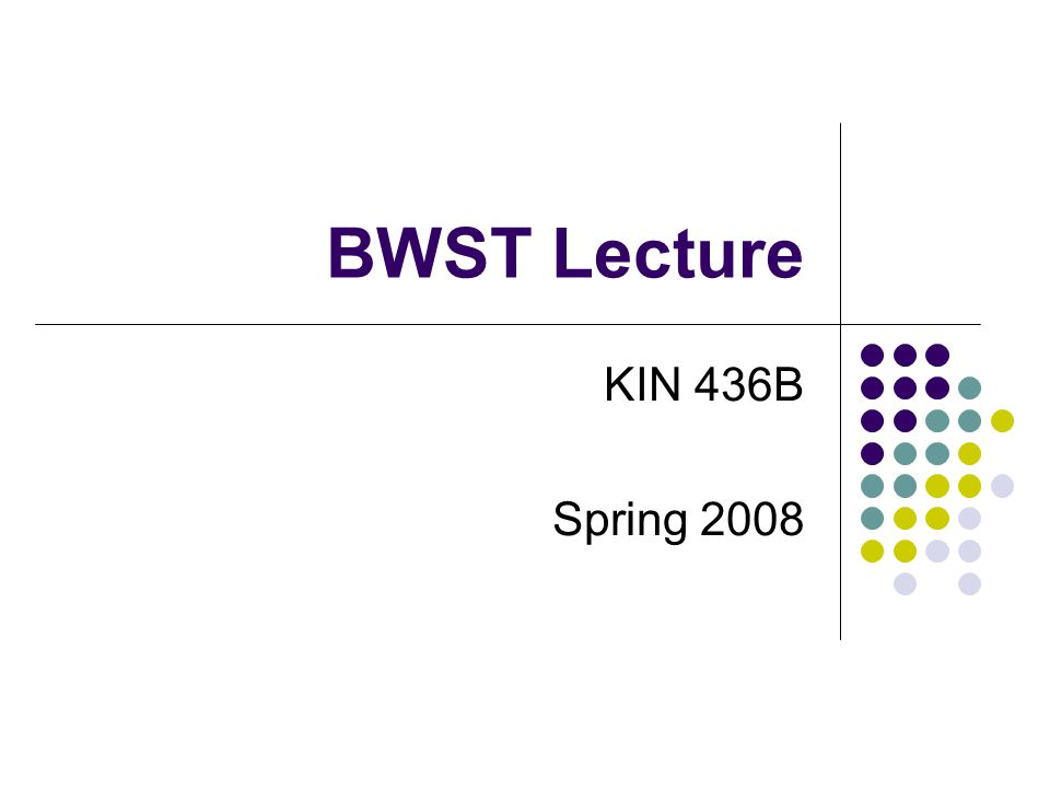 BWST Lecture KIN 436B Spring 2008