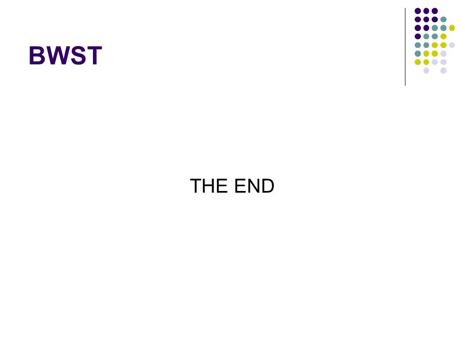 BWST THE END