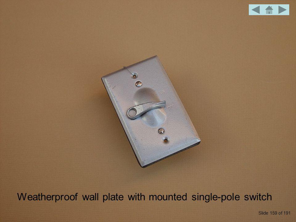 Weatherproof wall plate with mounted single-pole switch Slide 159 of 191