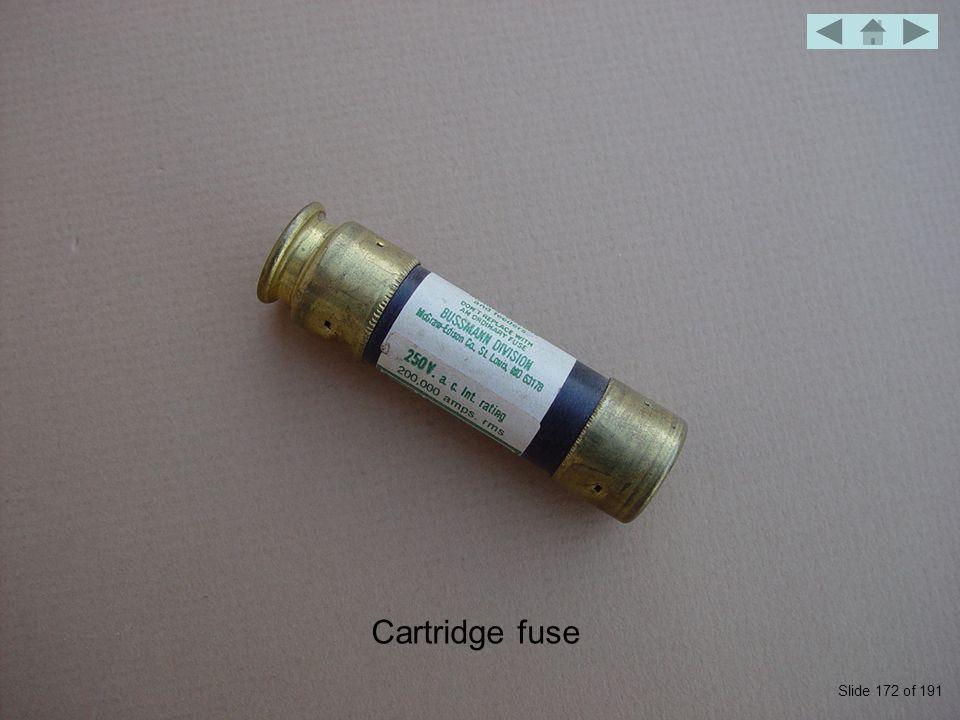 Cartridge fuse Slide 172 of 191