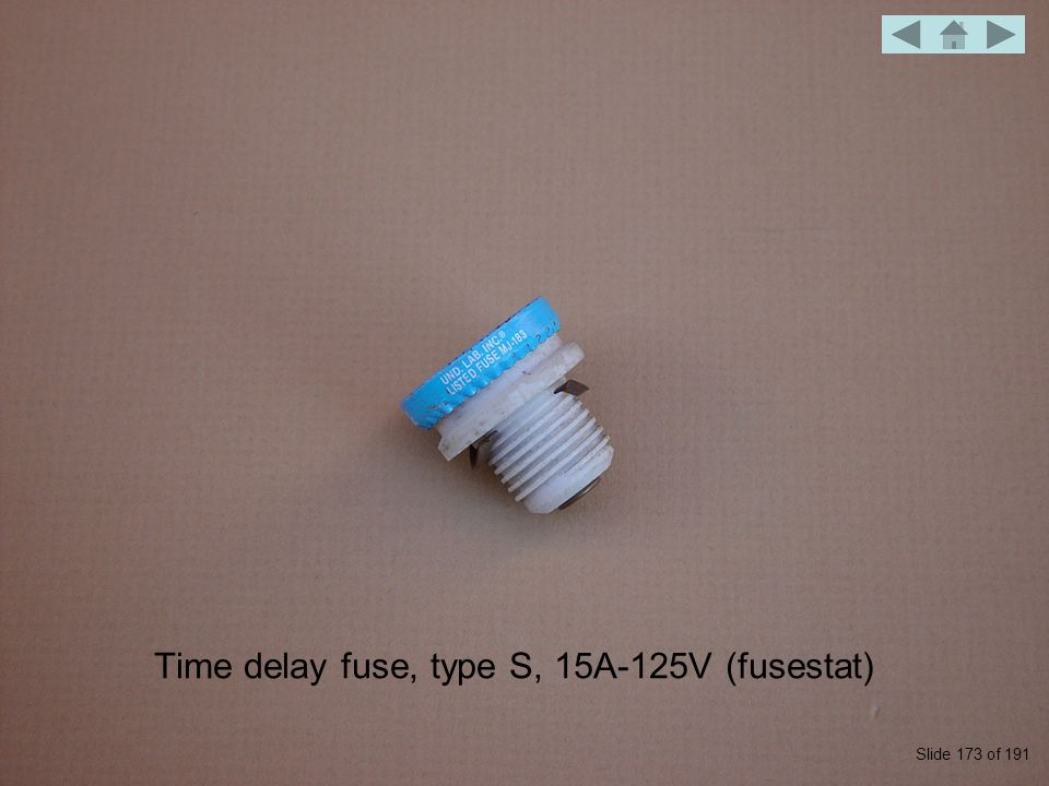 Time delay fuse, type S, 15A-125V (fusestat) Slide 173 of 191