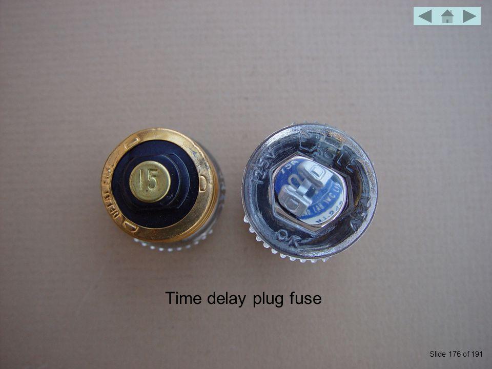 Time delay plug fuse Slide 176 of 191