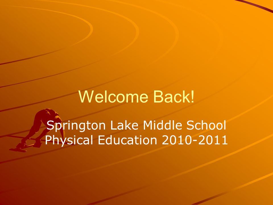 Welcome Back! Springton Lake Middle School Physical Education 2010-2011