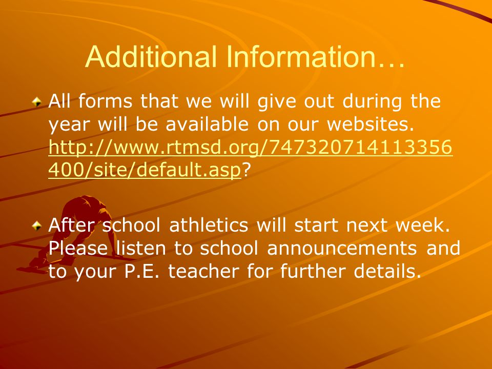 Additional Information… All forms that we will give out during the year will be available on our websites.