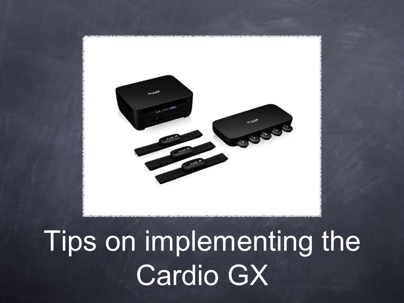 Tips on implementing the Cardio GX