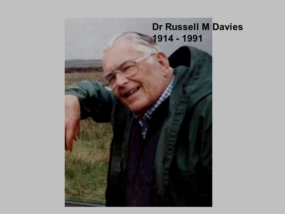 Dr Russell M Davies 1914 - 1991