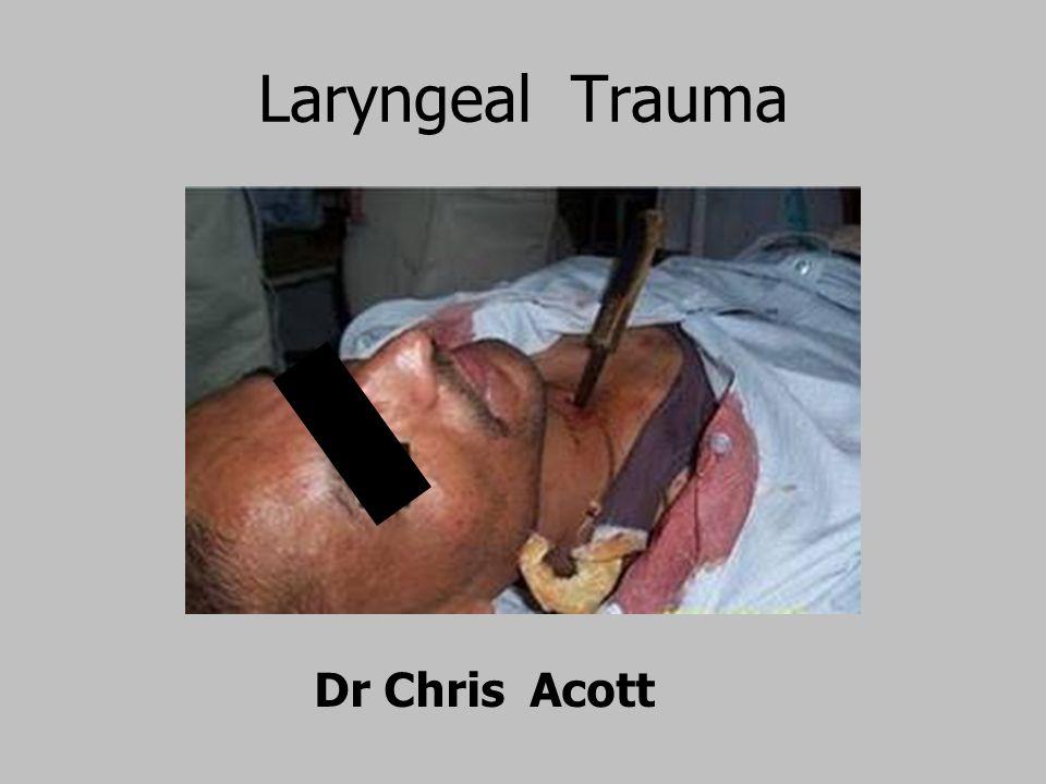 Laryngeal Trauma Dr Chris Acott