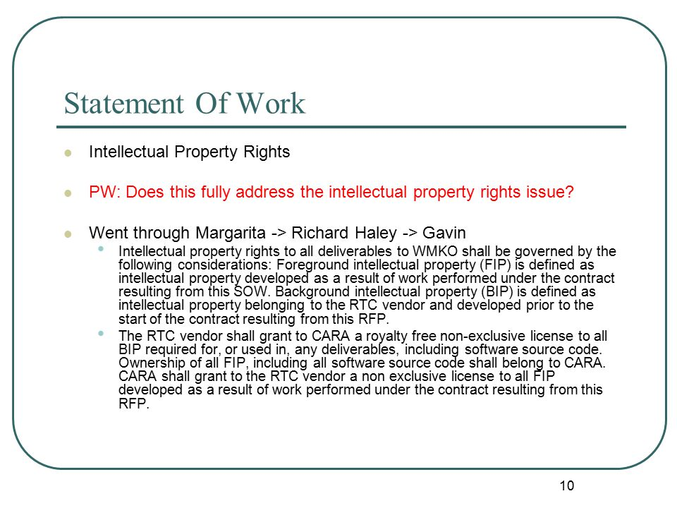 10 Statement Of Work Intellectual Property Rights PW: Does this fully address the intellectual property rights issue.