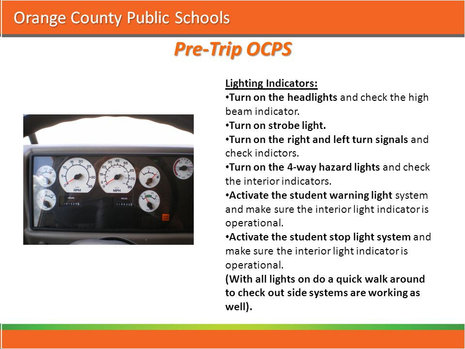 Pre-Trip OCPS Lighting Indicators: Turn on the headlights and check the high beam indicator.