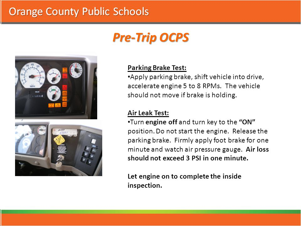 Pre-Trip OCPS Parking Brake Test: Apply parking brake, shift vehicle into drive, accelerate engine 5 to 8 RPMs.