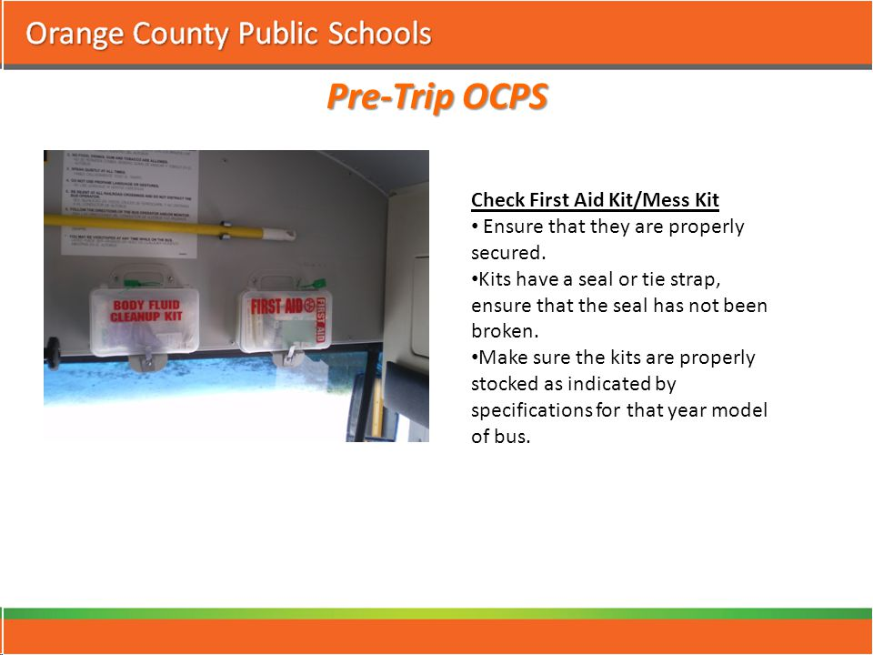 Pre-Trip OCPS Check First Aid Kit/Mess Kit Ensure that they are properly secured.