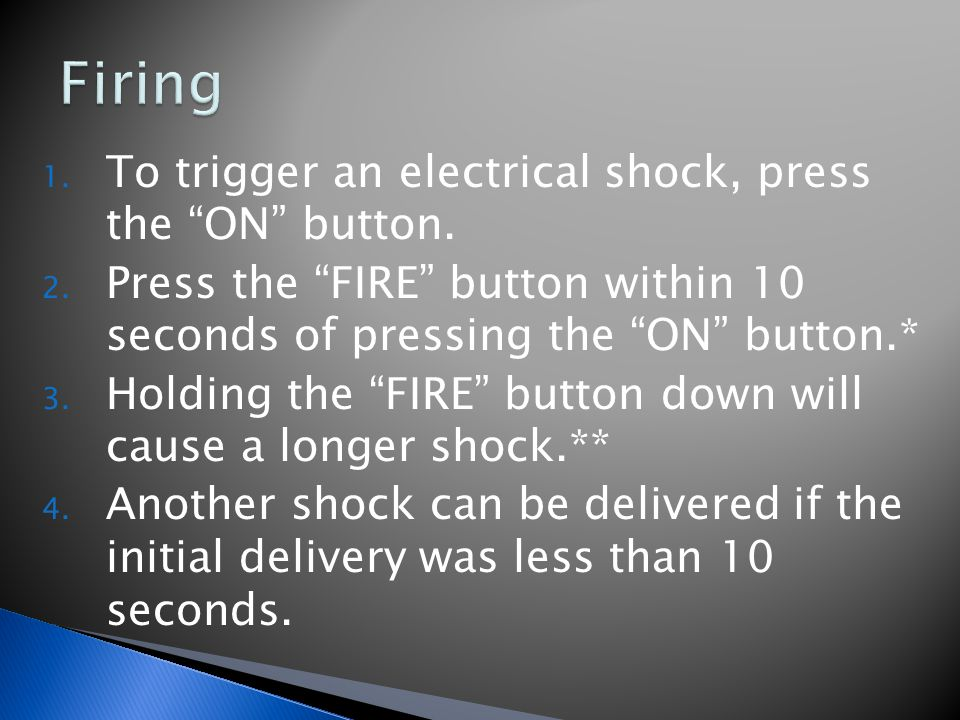 1. To trigger an electrical shock, press the ON button.