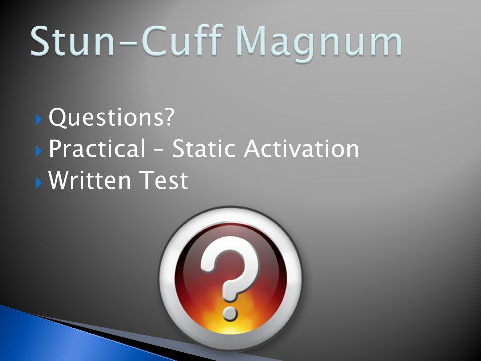  Questions?  Practical – Static Activation  Written Test