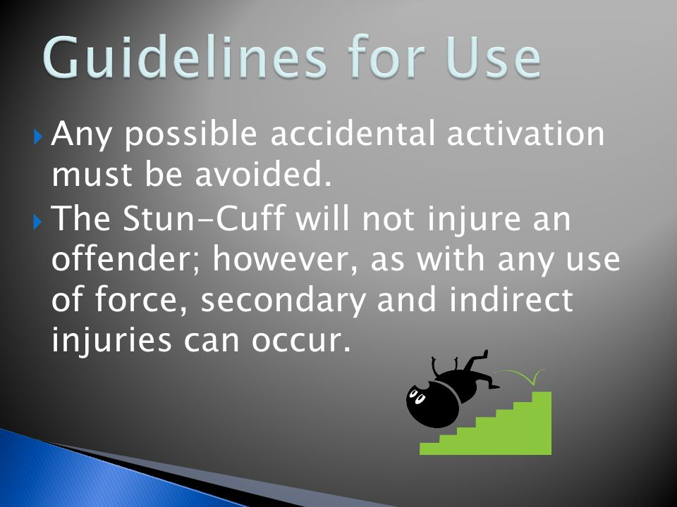  Any possible accidental activation must be avoided.
