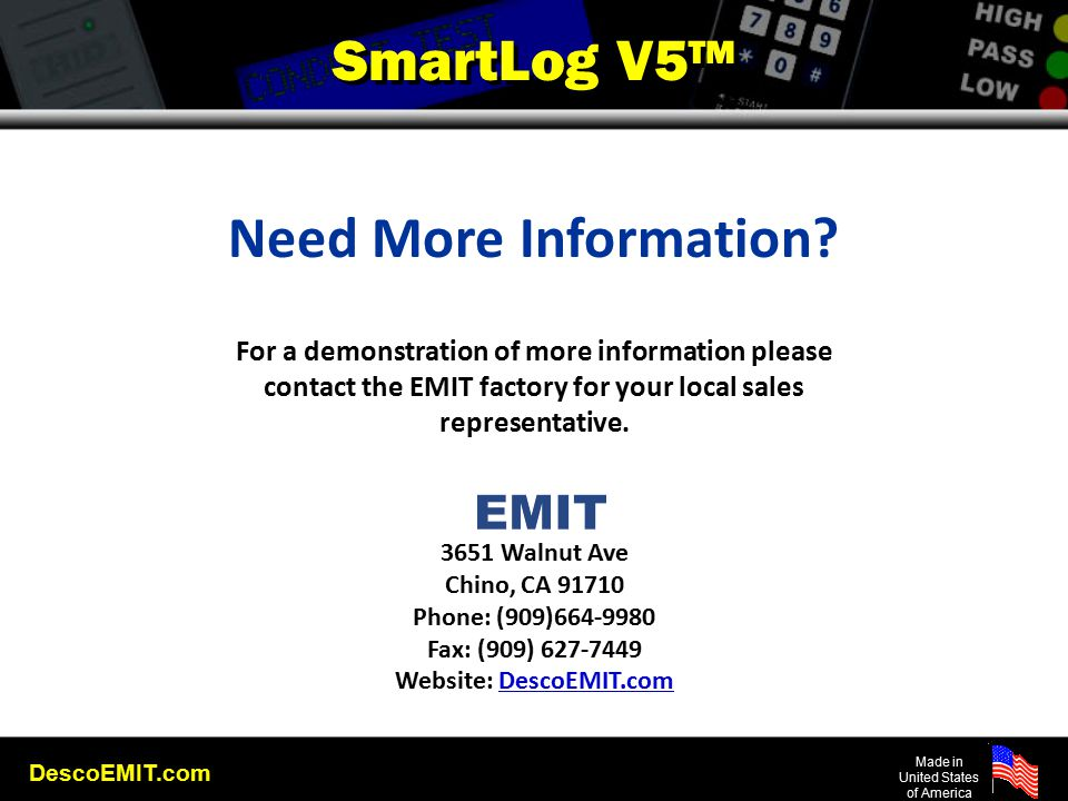 DescoEMIT.com Made in United States of America SmartLog V5™ Need More Information.