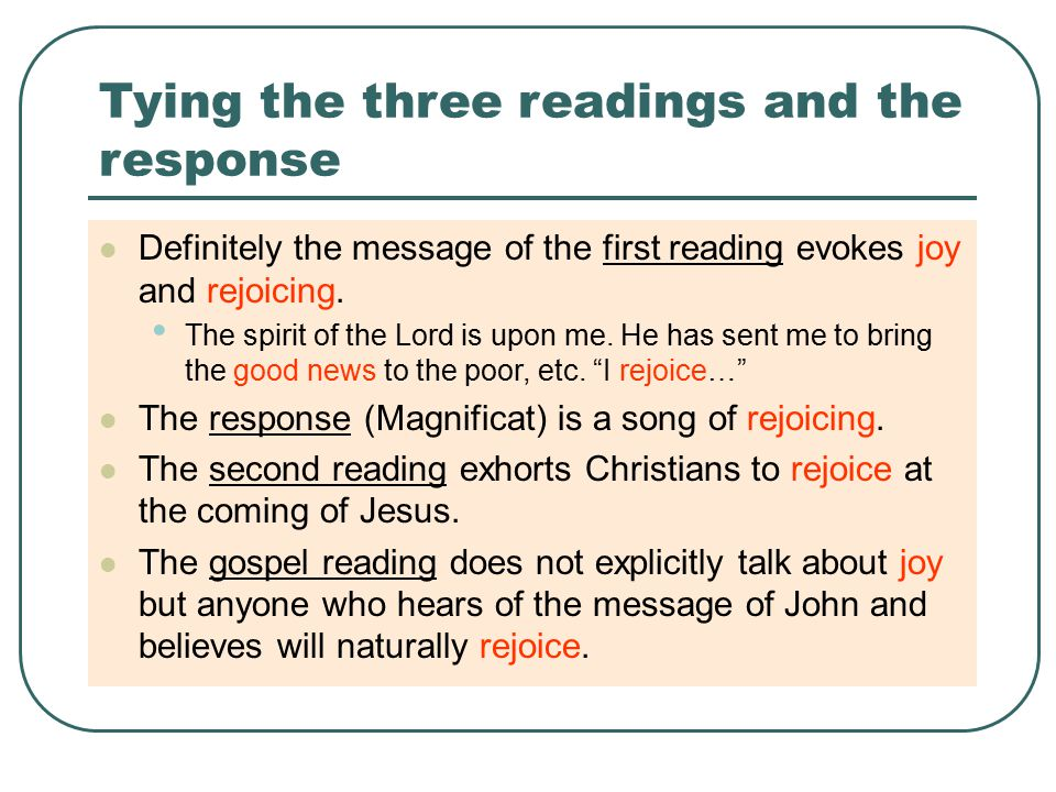 Tying the three readings and the response Definitely the message of the first reading evokes joy and rejoicing.