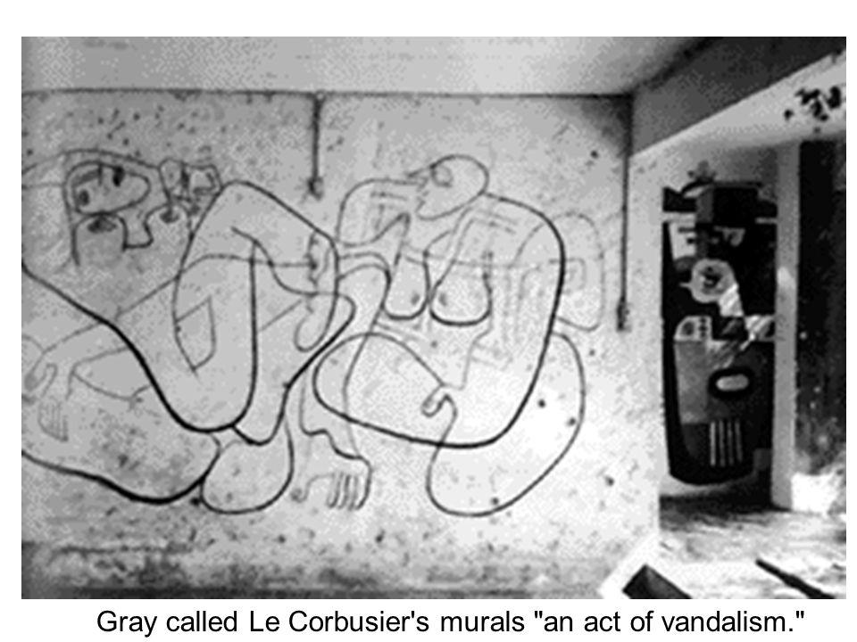 Gray called Le Corbusier's murals
