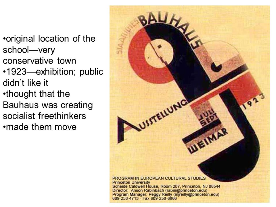 original location of the school—very conservative town 1923—exhibition; public didn't like it thought that the Bauhaus was creating socialist freethin