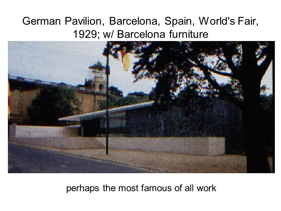 German Pavilion, Barcelona, Spain, World's Fair, 1929; w/ Barcelona furniture perhaps the most famous of all work