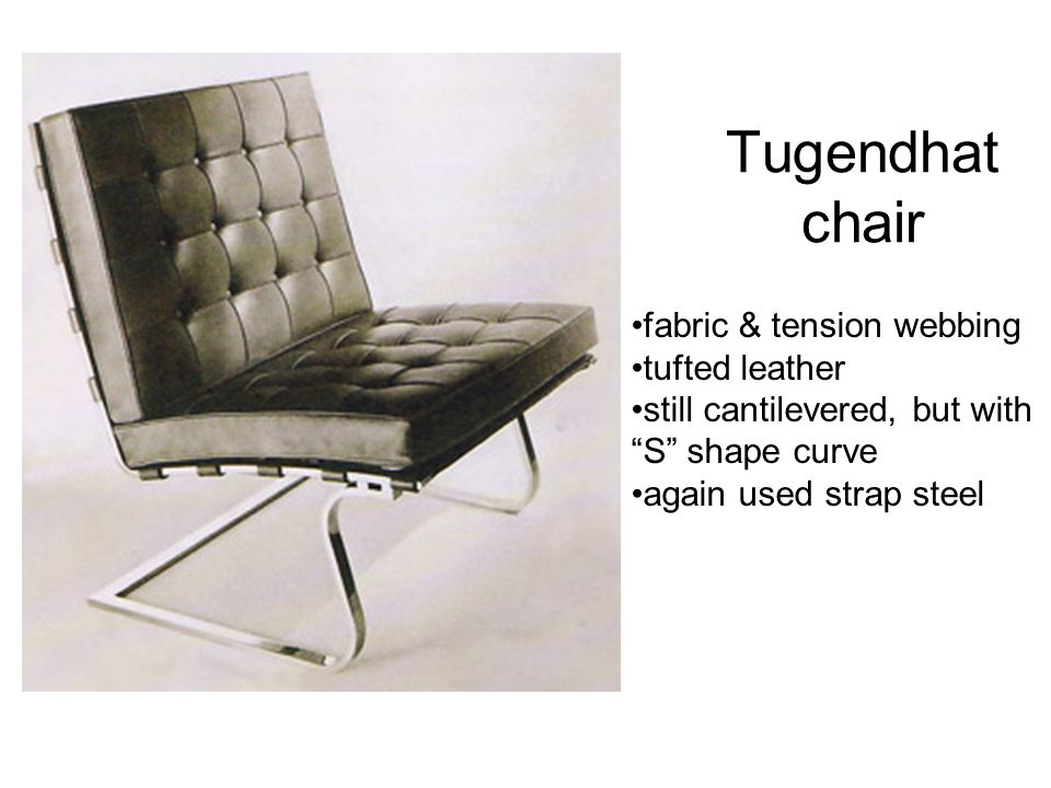 """Tugendhat chair fabric & tension webbing tufted leather still cantilevered, but with """"S"""" shape curve again used strap steel"""