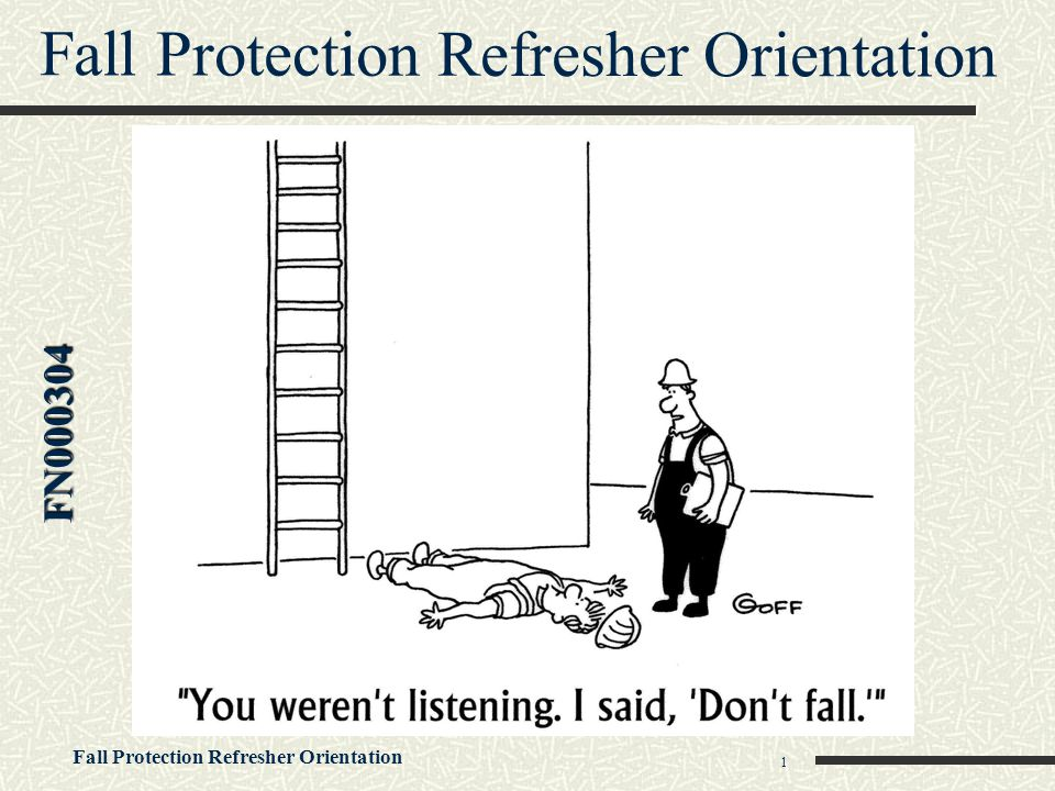 Fall Protection Refresher Orientation 32 Holes  Secured indentified covers  Guardrails