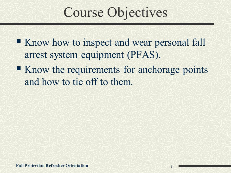 Fall Protection Refresher Orientation 54 Body Harness  Need to be inspected before use by the worker, and at least annually (documented) by a Competent Person  Harnesses should never be modified  Do not write on or paint harnesses unless material is approved for use  Should be taken out of service immediately if defective or exposed to an impact
