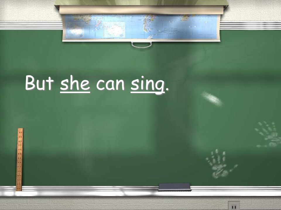 But she can sing.