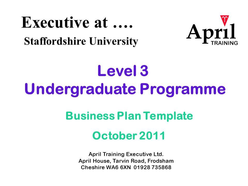 Executive at …. Staffordshire University April Training Executive Ltd.