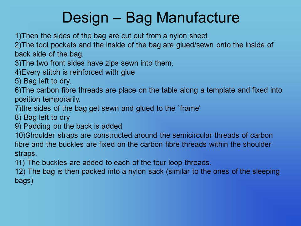 Design – Bag Manufacture 1)Then the sides of the bag are cut out from a nylon sheet.