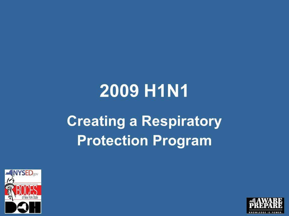 Introduction Creating a Respiratory Protection Program Eileen Franko, DrPH, MS Bureau of Occupational Health, Director New York State Department of Health