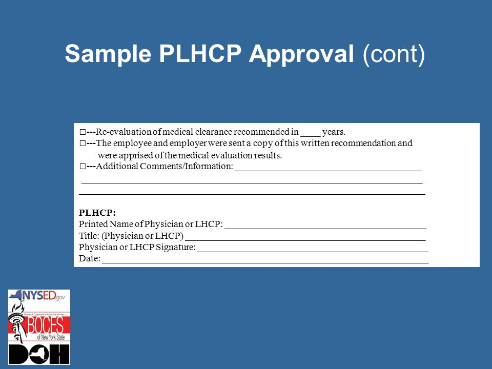 Sample PLHCP Approval (cont) □---Re-evaluation of medical clearance recommended in ____ years.