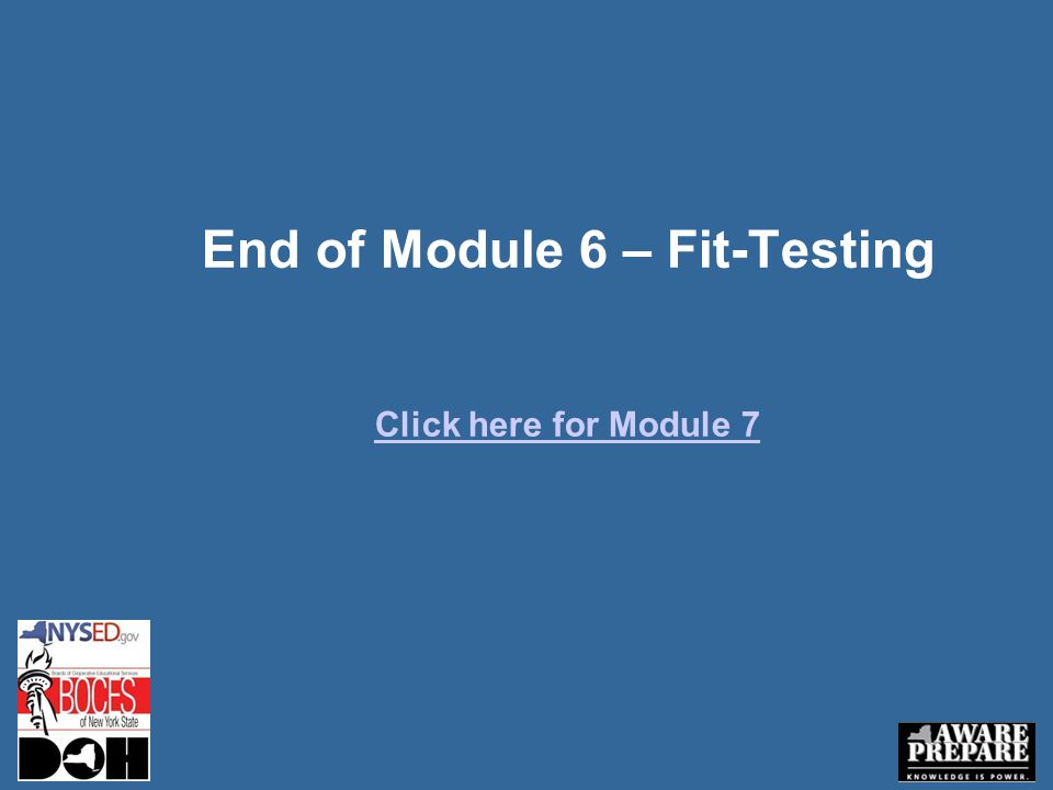 End of Module 6 – Fit-Testing Click here for Module 7