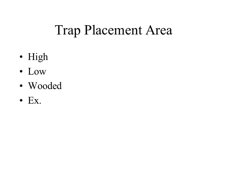 Trap Placement Area High Low Wooded Ex.