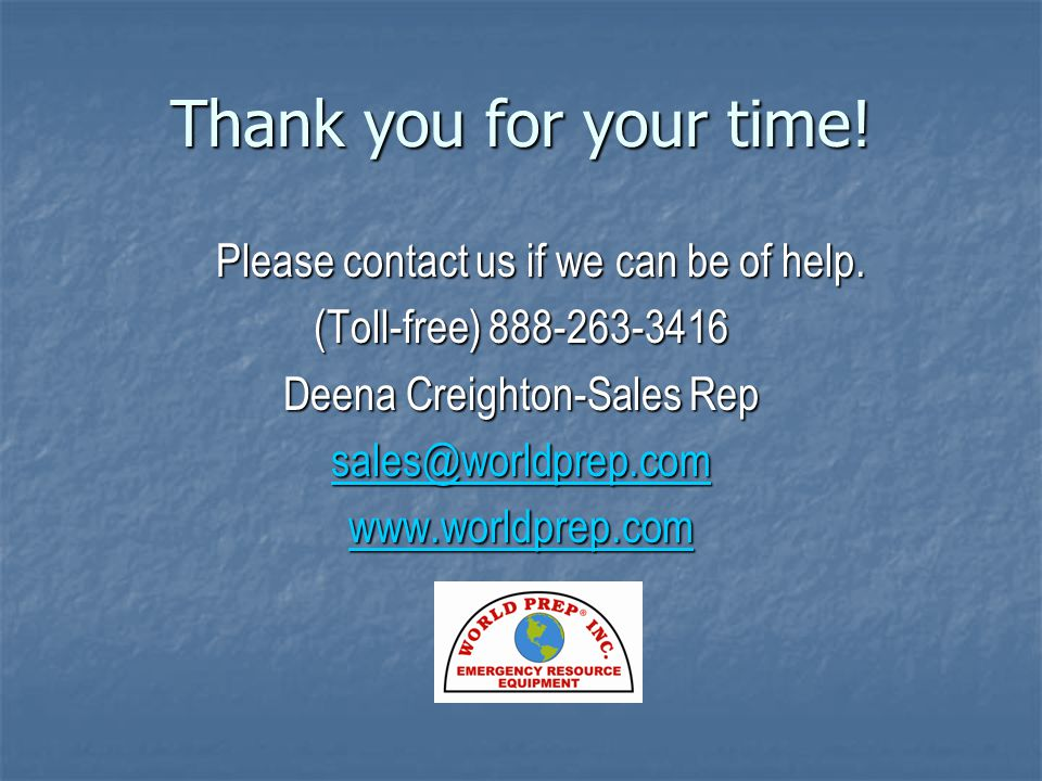 Thank you for your time. Please contact us if we can be of help.