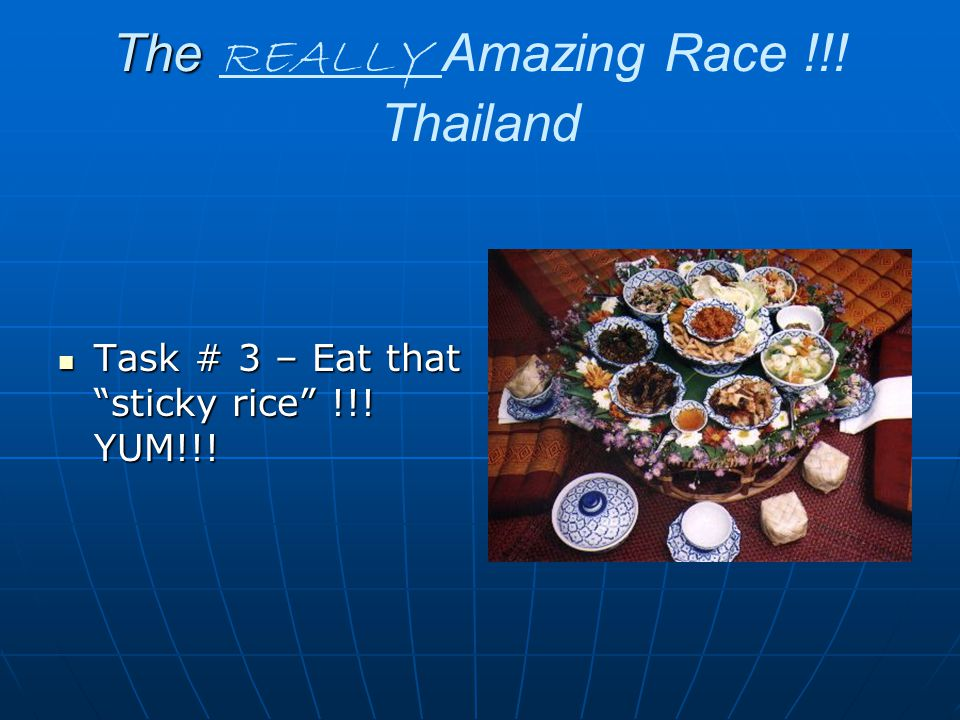 The The REALLY Amazing Race !!.Thailand Task # 3 – Eat that sticky rice !!.