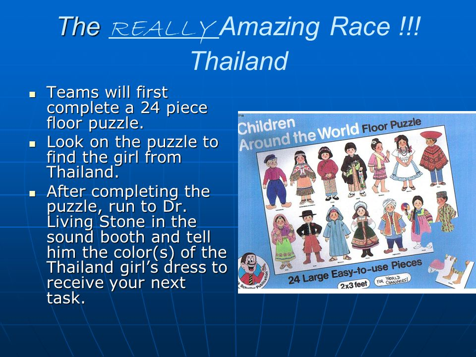The The REALLY Amazing Race !!.Thailand Teams will first complete a 24 piece floor puzzle.