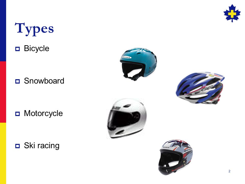 2 Types  Bicycle  Snowboard  Motorcycle  Ski racing